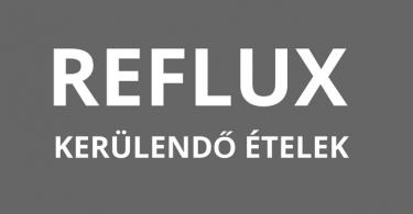 reflux - kerülendő ételek