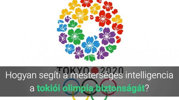 tokiói olimpia biztonság - mesterséges intelligencia arcfelismerés