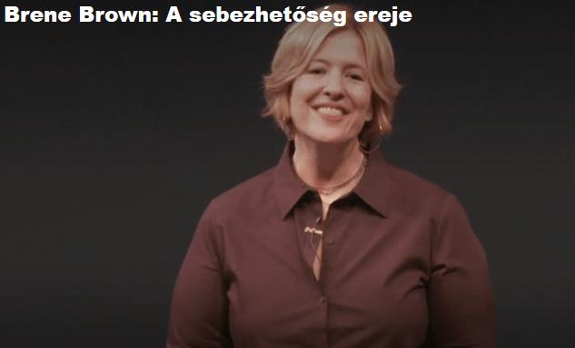 Bene Brown - a sebezhetőség ereje